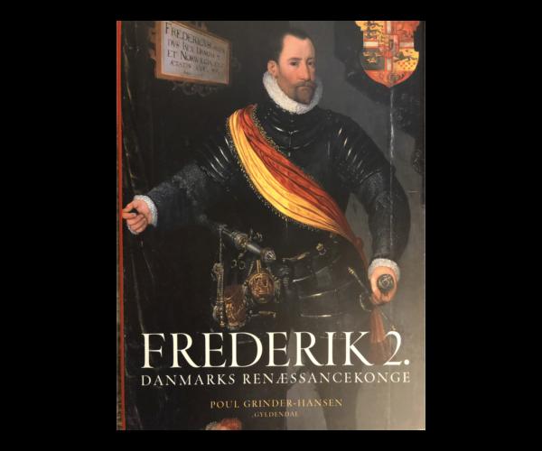 Frederik 2. Danmarks Renæssancekonge