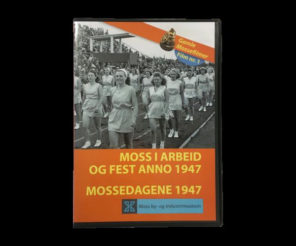 DVD: Moss I Arbeid Og Fest Anno 1947 / Mossedagene 1947