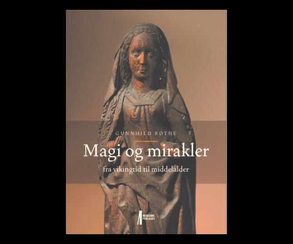 Magi Og Mirakler – Fra Vikingtid Til Middelalder